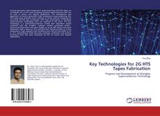Bookcover of Key Technologies for 2G HTS Tapes Fabrication