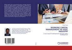 Bookcover of WORKING CAPITAL MANAGEMENT IN STEEL INDUSTRY