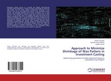 Bookcover of Approach to Minimize Shrinkage of Wax Pattern in Investment Casting