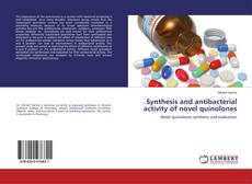 Capa do livro de Synthesis and antibacterial activity of novel quinolones