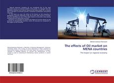 Bookcover of The effects of Oil market on MENA countries