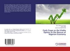 Cash Crops as the Viable Option to the Rescue of Nigerian Economy kitap kapağı