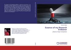 Bookcover of Essence of my Research Endeavor