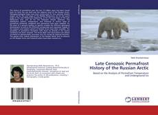 Bookcover of Late Cenozoic Permafrost History of the Russian Arctic