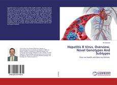 Bookcover of Hepatitis B Virus, Overview, Novel Genotypes And Subtypes