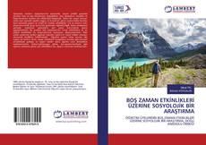 Bookcover of BOŞ ZAMAN ETKİNLİKLERİ ÜZERİNE SOSYOLOJİK BİR ARAŞTIRMA