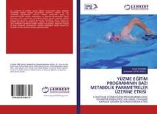 YÜZME EĞİTİM PROGRAMININ BAZI METABOLİK PARAMETRELER ÜZERİNE ETKİSİ kitap kapağı