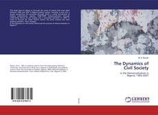 Couverture de The Dynamics of Civil Society