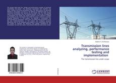 Borítókép a  Transmission lines analyzing, performance testing and implementation - hoz