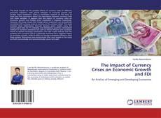 Capa do livro de The Impact of Currency Crises on Economic Growth and FDI