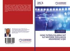 Bookcover of GENÇ FUTBOLCULARDA ŞUT İLE MOTORİK ÖZELLİKLER ARASINDAKİ İLİŞKİ