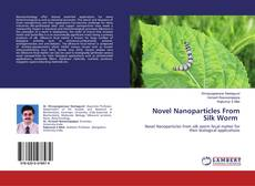 Capa do livro de Novel Nanoparticles From Silk Worm