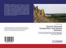 Bookcover of Ceramic Chemical Composition and Ancient Societies: