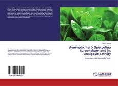 Bookcover of Ayurvedic herb Operculina turpenthum and its analgesic activity
