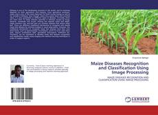 Обложка Maize Diseases Recognition and Classification Using Image Processing