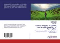 Bookcover of Genetic analysis of yield & yield attributing traits of Aerobic Rice