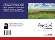 Bookcover of Overview on land degradation in the industrial Shazand Watershed