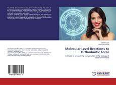 Bookcover of Molecular Level Reactions to Orthodontic Force