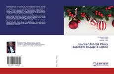 Couverture de Nuclear Atomic PolicyBasedow disease & Iodine
