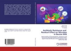 Capa do livro de Antibiotic Resistance and Residual Effect on Microbes in Bovine Milk