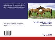 Couverture de Research book on equine leptospirosis:
