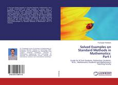 Bookcover of Solved Examples on Standard Methods in Mathematics:Part I