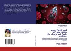 Capa do livro de Newly Developed Biodegradable NanoPolymeric Scale Inhibitor
