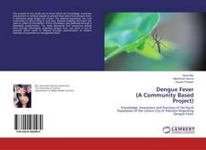 Обложка Dengue Fever (A Community Based Project)