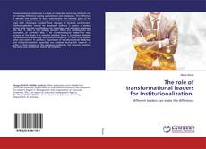 Bookcover of The role of transformational leadersfor Institutionalization