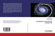 Bookcover of Handbook of Psychiatry Volume 30