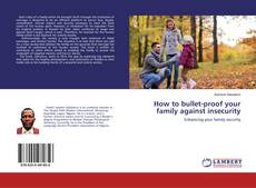 Portada del libro de How to bullet-proof your family against insecurity