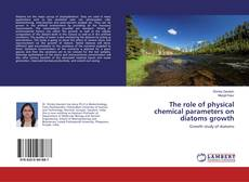 Bookcover of The role of physical chemical parameters on diatoms growth