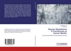 Bookcover of Neuron Glutathione S-Transferases as Cancer Marker