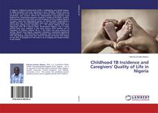 Buchcover von Childhood TB Incidence and Caregivers' Quality of Life in Nigeria