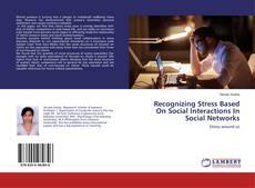 Portada del libro de Recognizing Stress Based On Social Interactions In Social Networks