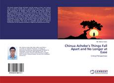 Bookcover of Chinua Achebe's Things Fall Apart and No Longer at Ease