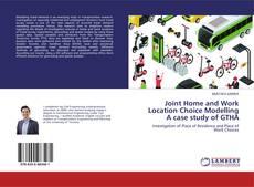 Borítókép a  Joint Home and Work Location Choice Modelling A case study of GTHA - hoz