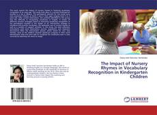 Bookcover of The Impact of Nursery Rhymes in Vocabulary Recognition in Kindergarten Children