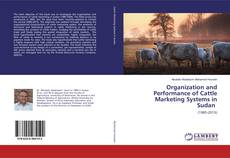 Bookcover of Organization and Performance of Cattle Marketing Systems in Sudan