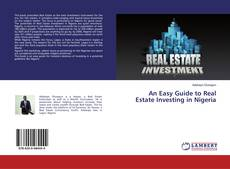 Bookcover of An Easy Guide to Real Estate Investing in Nigeria