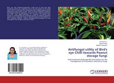 Bookcover of Antifungal utility of Bird's eye Chilli towards Peanut storage fungi