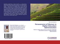 Borítókép a  Perseverance of Women in Higher Education Administration - hoz