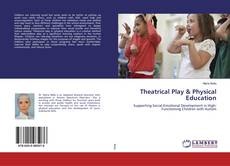 Couverture de Theatrical Play & Physical Education