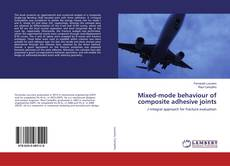 Bookcover of Mixed-mode behaviour of composite adhesive joints