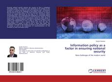 Bookcover of Information policy as a factor in ensuring national security