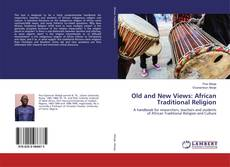 Bookcover of Old and New Views: African Traditional Religion