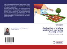 Bookcover of Application of shallow geothermal energy for heating system