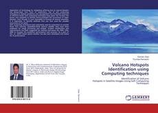 Bookcover of Volcano Hotspots Identification using Computing techniques