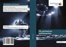 Bookcover of Os primeiros astronautas