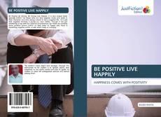 Borítókép a  BE POSITIVE LIVE HAPPILY - hoz